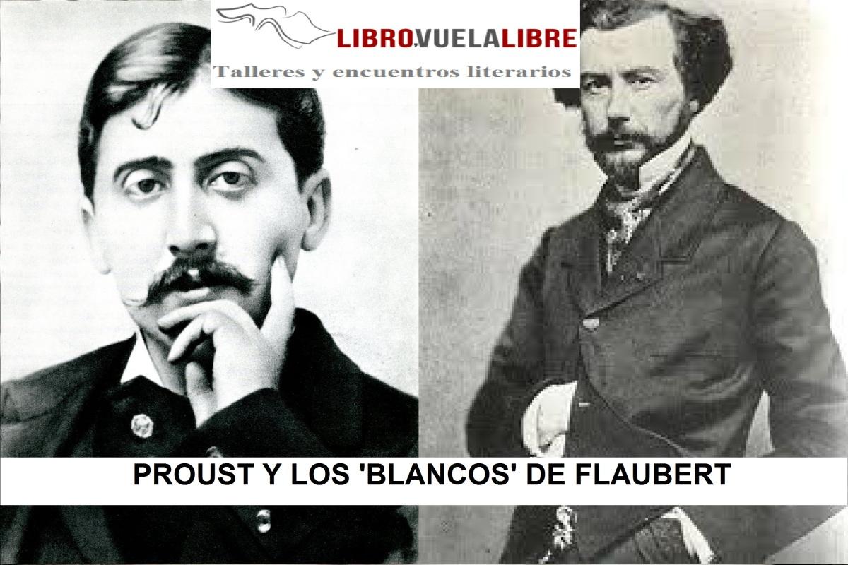 PROUST Y LOS 'BLANCOS' DE FLAUBERT. Taller literario en curso