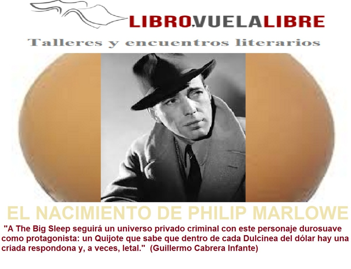 EL NACIMIENTO DE PHILIP MARLOWE. Curso de escritura, tributos