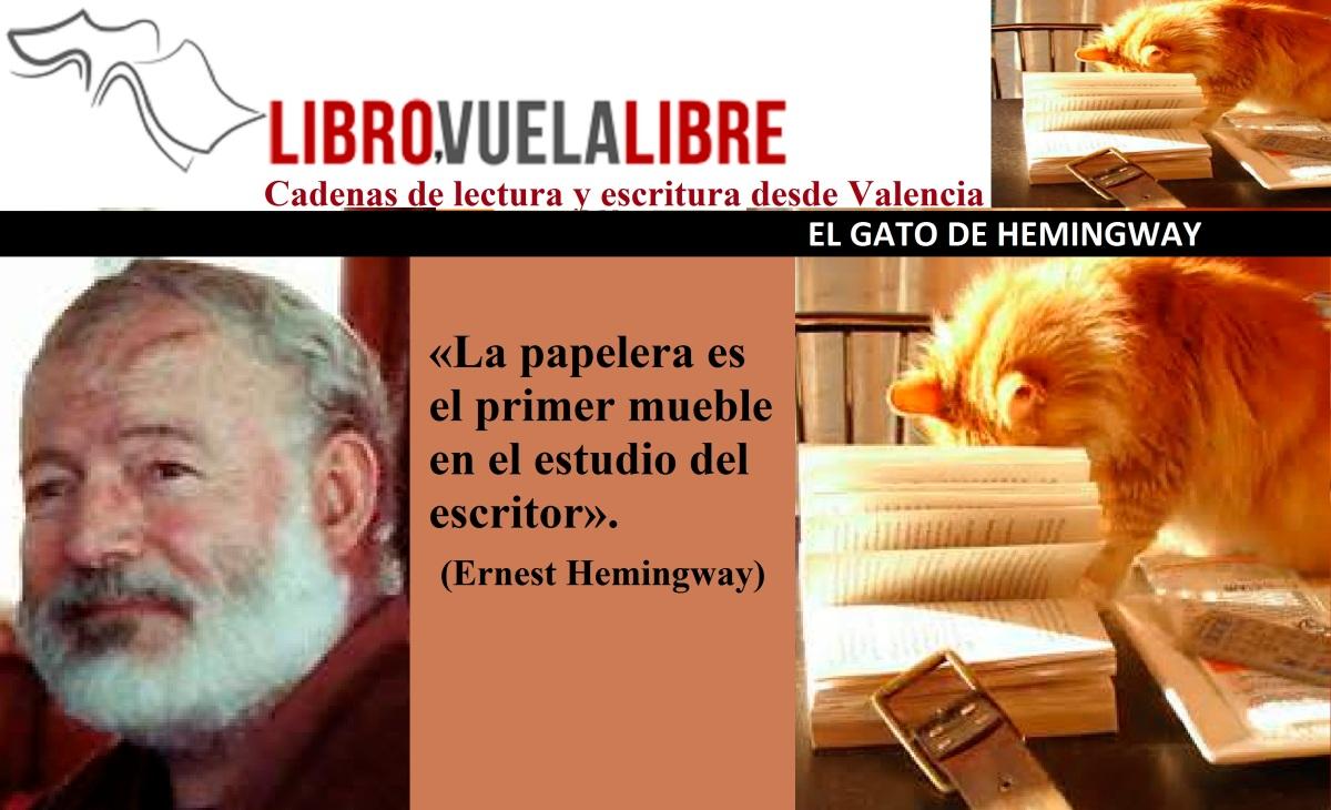 EL GATO DE HEMINGWAY. Taller de escritura en curso de LIBRO, VUELA LIBRE. Clave 51