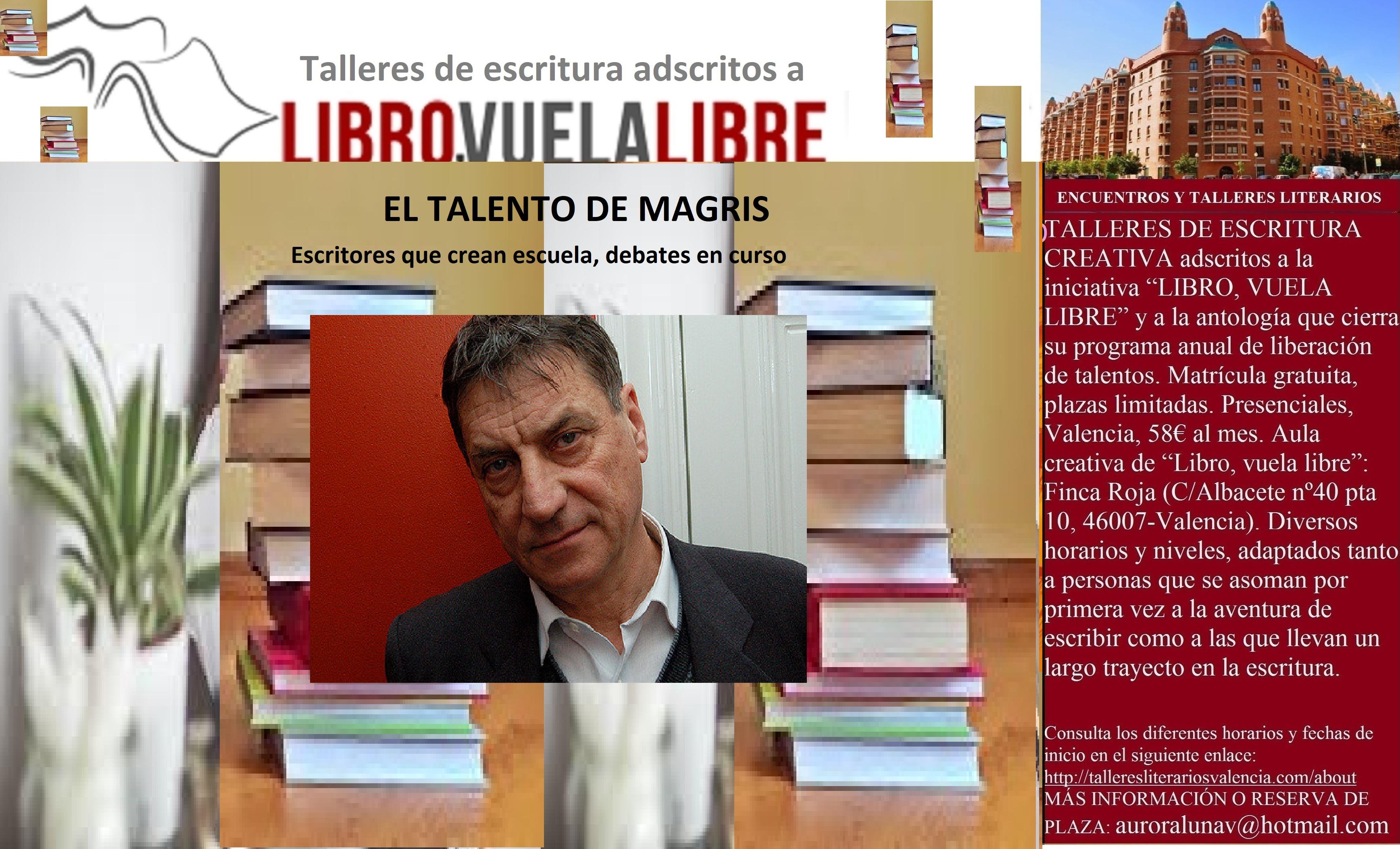 EL TALENTO DE MAGRIS. Escuela de escritura, debates en curso