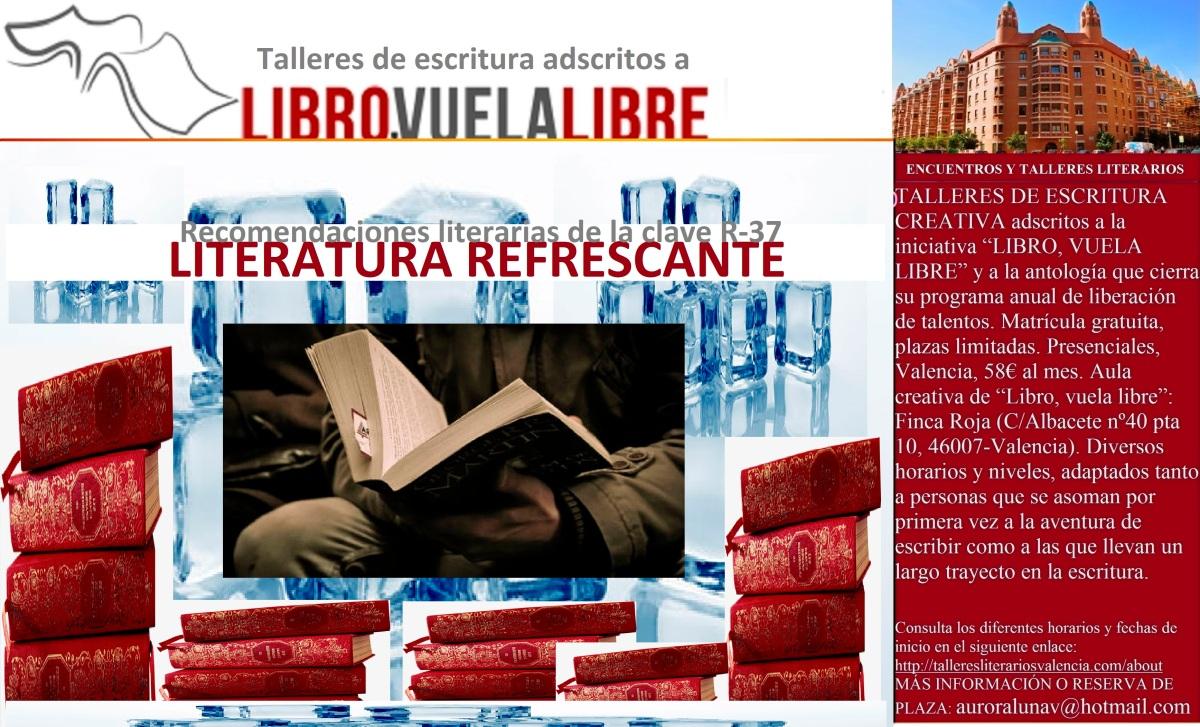 Cursos de escritura, clave R-37: LITERATURA REFRESCANTE
