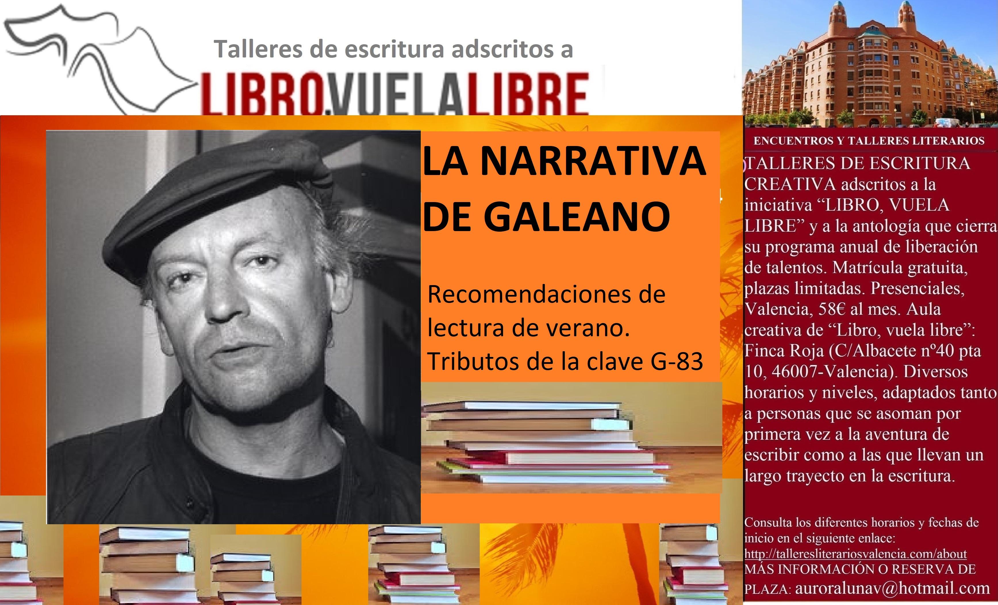 LA NARRATIVA DE GALEANO. Taller de escritura: tributos de la clave G-83
