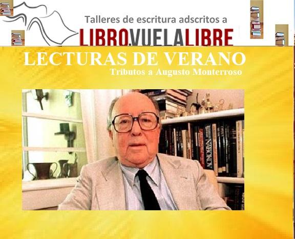 LECTURAS DE VERANO. Tributos a Augusto Monterroso