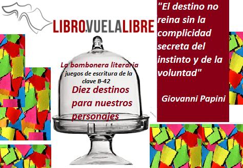 Juegos de escritura de la clave B-42. Diez destinos literarios para nuestros personajes en el taller de escritura en Valencia de Libro vuela libre