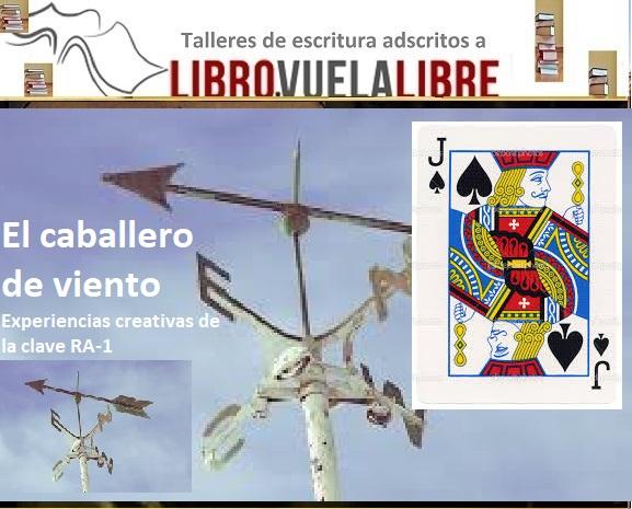 El caballero de viento. Experiencias creativas de la clave RA-1 en el taller de escritura en Valencia de Libro vuela libre
