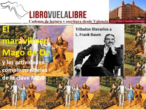 El maravilloso Mago de Oz, tributos a L. Frank Baum de los talleres online y cursos presenciales en Valencia de escritura creativa de LIBRO VUELA LIBRE