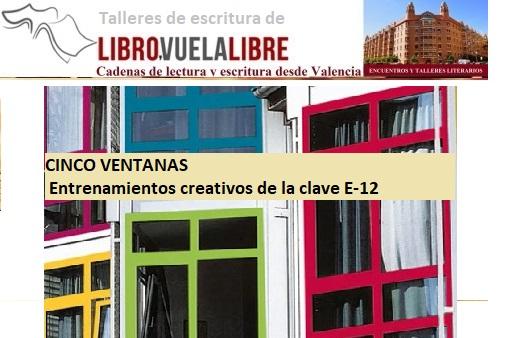 Cinco ventanas. Entrenamientos creativos de la clave E-12 en los talleres de escritura online y cursos presenciales en  Valencia de LIBRO VUELA LIBRE